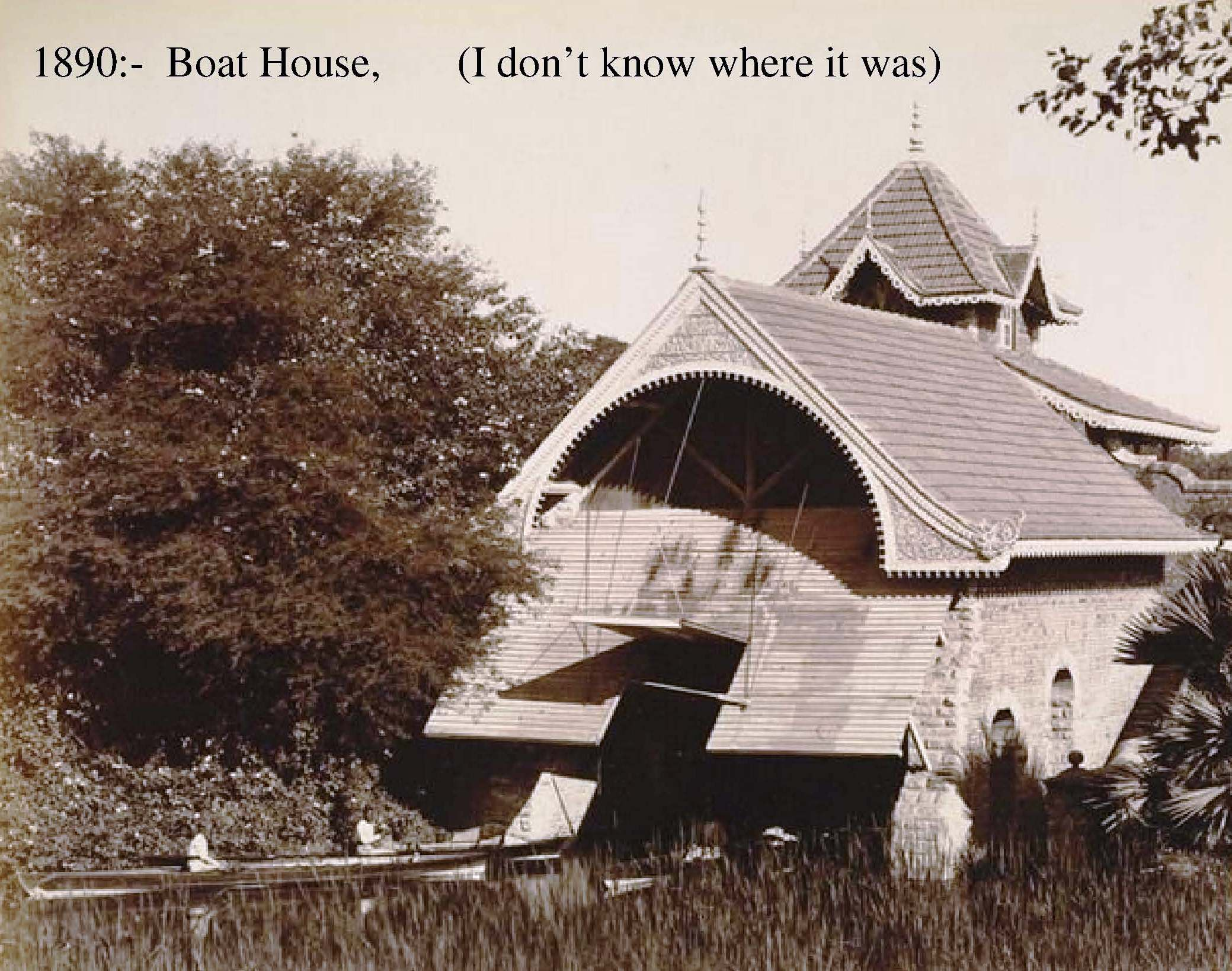 1890: Boat House. (recently not known)